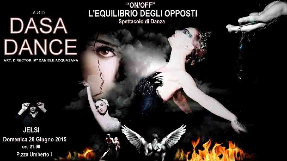 """""""ON-OFF, L'EQUILIBRIO DEGLI OPPOSTI"""", IN SCENA L'ARTE DELLA DASA DANCE"""