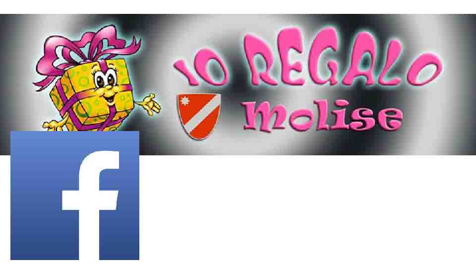 "ANCHE IN MOLISE, ""IO REGALO"" SU FACEBOOK"