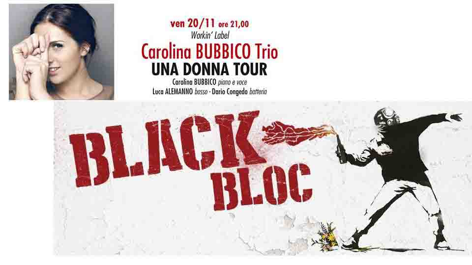 BLACK BLOC E CAROLINA BUBBICO AL LOTO