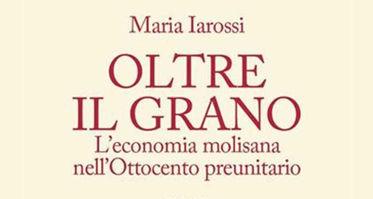 OLTRE IL GRANO, VIAGGIO NELL'ECONOMIA MOLISANA