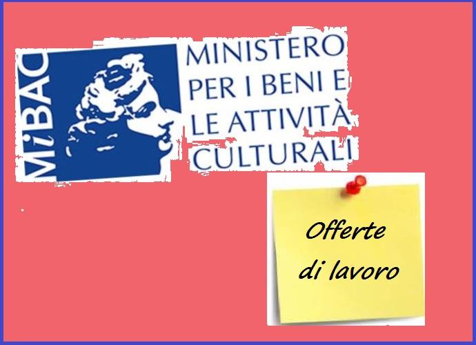 Possibilità di lavoro ai Beni Culturali (MIBACT), ecco come | Il Colibrì