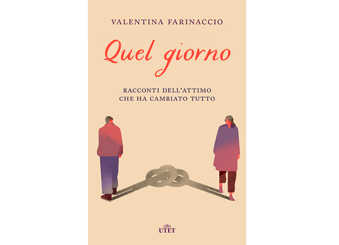 Valentina Farinaccio - Quel giorno - Racconti dell'attimo che ha cambiato tutto